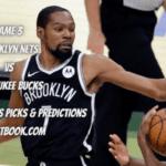 Game 3 Brooklyn Nets vs Milwaukee Bucks Betting Odds, Lines Picks & Predictions